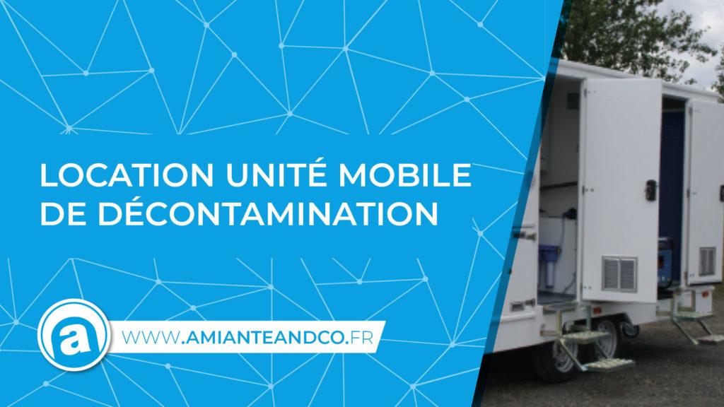 unite-Mobile-Decontamination-amiante-roulotte-umd-desamiantage-location-louer